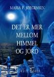 """""""Det er mer mellom himmel og jord"""" av Maria P. Jørgensen"""