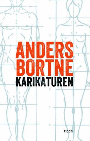 """""""Karikaturen - roman"""" av Anders Bortne"""