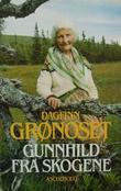 """""""Gunnhild fra skogene"""" av Dagfinn Grønoset"""
