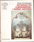 """""""Ekteskap og kj²nnsmoral i norsk historie (Norsk kulturarv)"""" av Einar Hovdhaugen"""