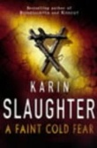 """A faint cold fear"" av Karin Slaughter"