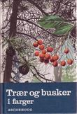 """""""Trær og busker i farger"""" av Toralf Austin"""