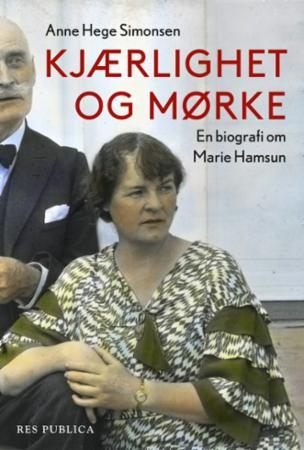 """""""Kjærlighet og mørke - en biografi om Marie Hamsun"""" av Anne Hege Simonsen"""