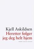 """""""Heretter følger jeg deg helt hjem"""" av Kjell Askildsen"""