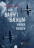 """""""Vi var barn i Bærum under krigen"""" av Randi Dønnum Olerud"""