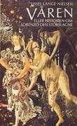 """""""Våren eller Historien om Lorenzo den storslagne"""" av Sissel Lange-Nielsen"""