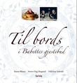 """""""Til bords i Babettes gjestebud"""" av Karen Blixen"""