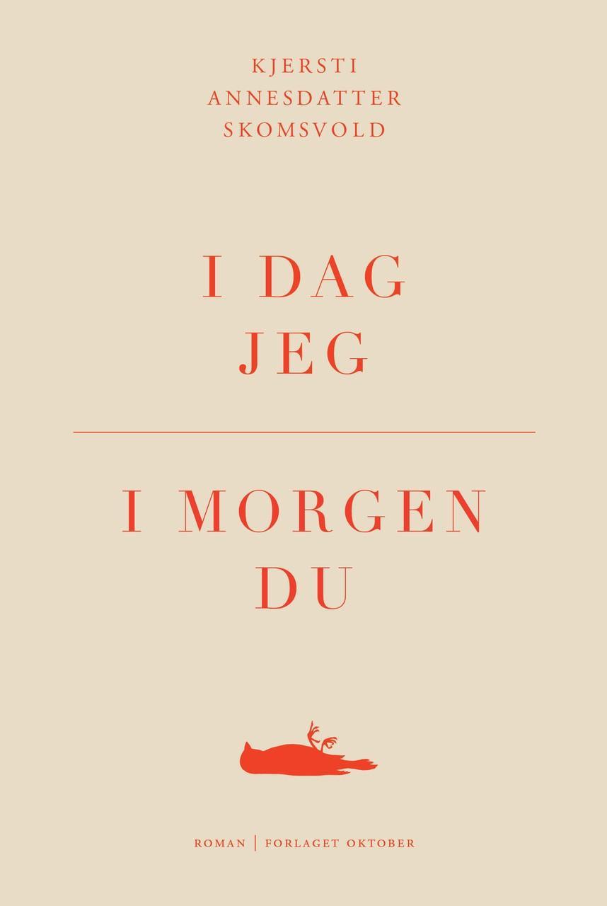 """""""I dag jeg, i morgen du"""" av Kjersti Annesdatter Skomsvold"""