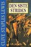 """""""Den siste striden - krønikene om Narnia"""" av C.S. Lewis"""