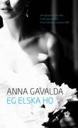 """""""Eg elska ho - roman"""" av Anna Gavalda"""