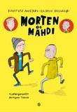 """""""Morten og Mahdi"""" av Kim Fupz Aakeson"""