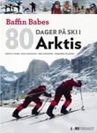 """""""80 dager på ski i Arktis - Baffin babes"""" av Emma Simonsson"""