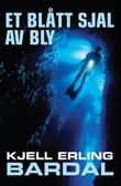 """""""Et blått sjal av bly - roman"""" av Kjell Erling Bardal"""