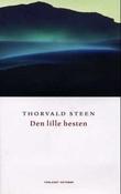 """""""Den lille hesten - roman"""" av Thorvald Steen"""