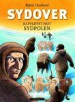 """""""Sydover - kappløpet mot sydpolen"""" av Bjørn Ousland"""