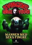 """""""Mannen med seks fingre"""" av Arne Svingen"""