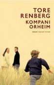 """""""Kompani Orheim roman"""" av Tore Renberg"""