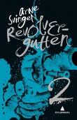 """""""Revolvergutten 2"""" av Arne Svingen"""