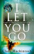 """""""I let you go"""" av Clare Mackintosh"""