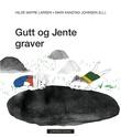 """""""Gutt og Jente graver"""" av Hilde Matre Larsen"""