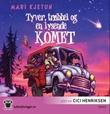 """""""Tyver, trøbbel og en lysende komet"""" av Mari Kjetun"""