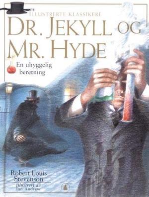 """""""Dr. Jekyll og Mr. Hyde - en uhyggelig beretning"""" av Robert Louis Stevenson"""