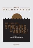"""""""Det er ikke mer synd på deg enn andre en bok om ansvar og frigjøring"""" av Ingvard Wilhelmsen"""