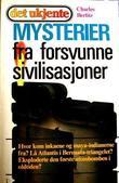 """""""Mysterier fra forsvunne sivilisasjoner"""" av Charles Berlitz"""