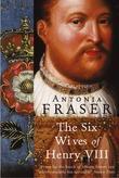 """""""The Six Wives Of Henry VIII (Women In History)"""" av Antonia Fraser"""