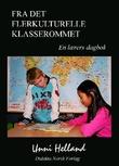 """""""Fra det flerkulturelle klasserommet en lærers dagbok"""" av Unni Helland"""