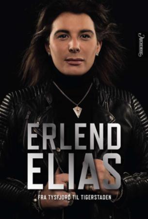 """Erlend Elias - fra Tysfjord til Tigerstaden"" av Erlend Elias"