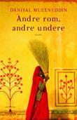 """""""Andre rom, andre undere - noveller"""" av Daniyal Mueenuddin"""