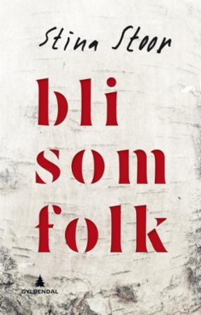 """""""Bli som folk"""" av Stina Stoor"""