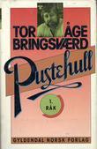 """""""Pustehull - 1. råk"""" av Tor Åge Bringsværd"""
