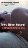 """Bitterhonning blues - roman"" av Thore Eithun Helland"