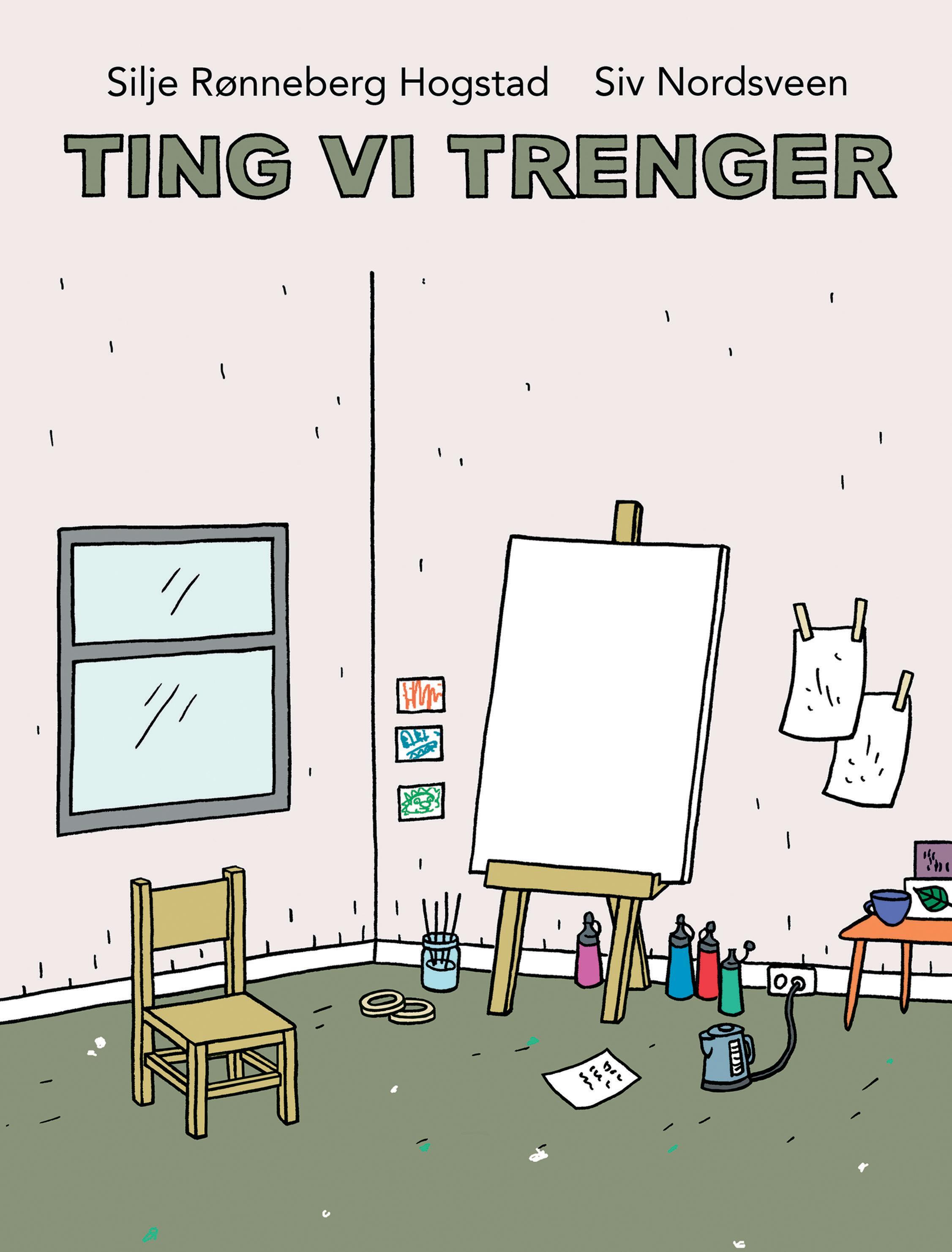 """""""Ting vi trenger"""" av Silje Rønneberg Hogstad"""