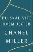 """""""Du skal vite hvem jeg er - en biografi"""" av Chanel Miller"""