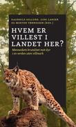 """""""Hvem er villest i landet her? råskap mot dyr og natur i antropocen, menneskets tidsalder"""" av Ragnhild Sollund"""