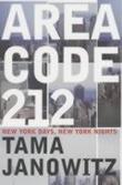 """""""Area code 212 - New york days, New York nights"""" av Tama Janowitz"""