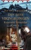 """Keiserens leiesoldat - roman"" av Jan Ove Ekeberg"