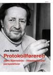 """""""Protokollføreren Jens Bjørneboe - internasjonale perspektiver"""" av Joe Martin"""