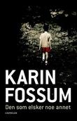 """""""Den som elsker noe annet - kriminalroman"""" av Karin Fossum"""