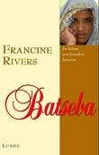 """""""Batseba"""" av Francine Rivers"""