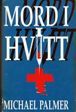 """""""Mord i hvitt"""" av Michael Palmer"""