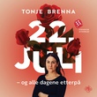 """""""22. juli og alle dagene etterpå"""" av Tonje Brenna"""