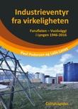 """""""Industrieventyr fra virkeligheten - Furuflaten - Vuosvággi i Lyngen 1946-2016"""" av Paul Pedersen"""