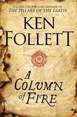 """""""A column of fire - the Kingsbridge novels book 3"""" av Ken Follett"""