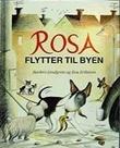 """""""Rosa flytter til byen"""" av Barbro Lindgren"""
