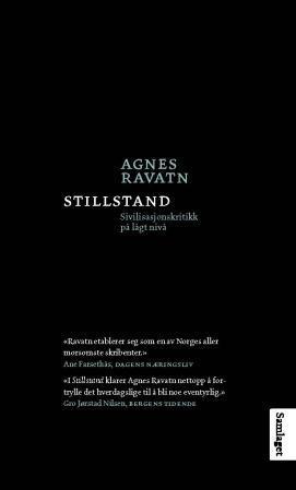 """""""Stillstand - sivilisasjonskritikk på lågt nivå"""" av Agnes Ravatn"""