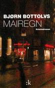 """""""Mairegn - roman"""" av Bjørn Bottolvs"""
